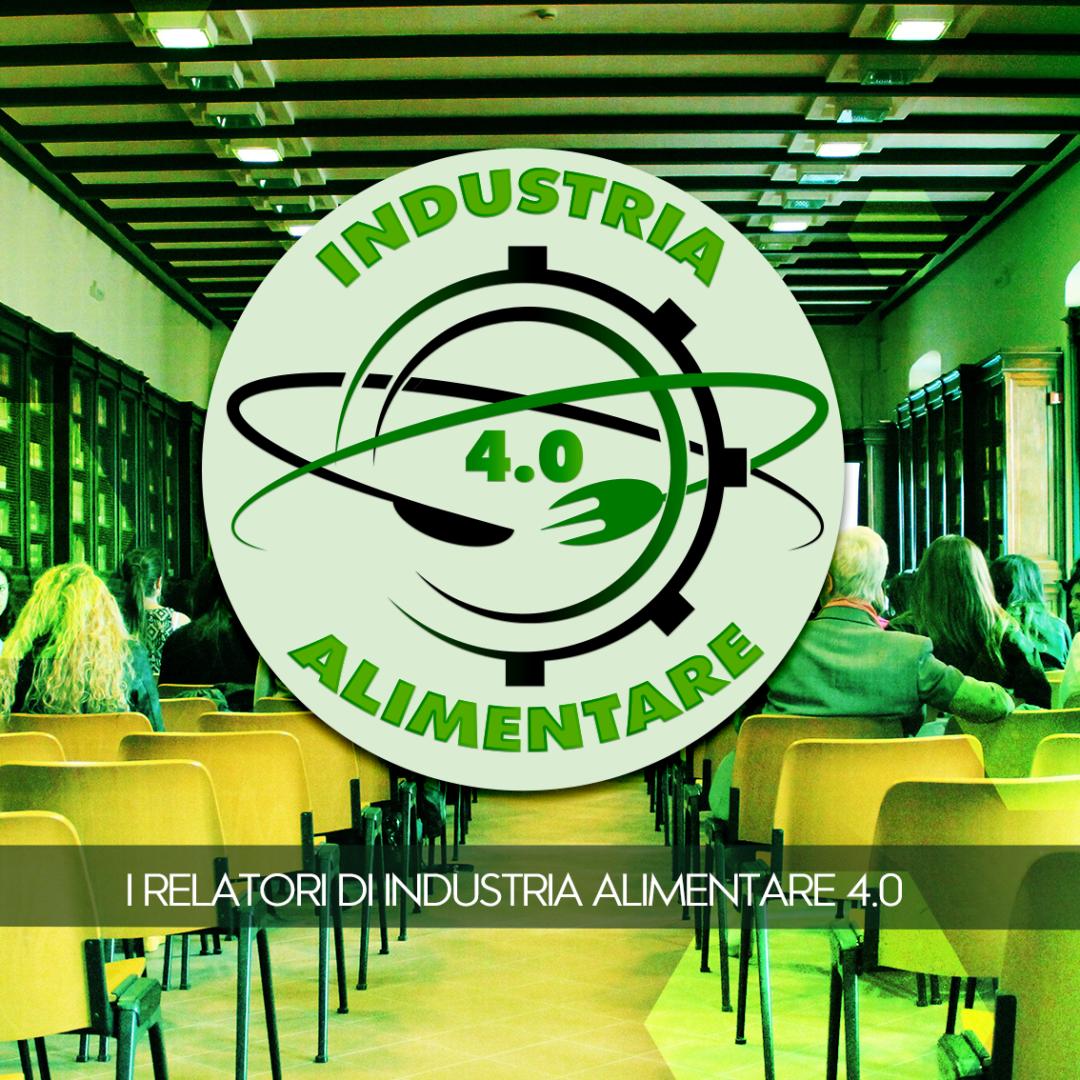 I Relatori di Industria Alimentare 4.0 – Seconda edizione